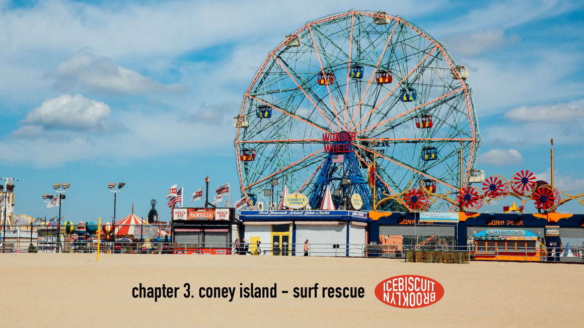 아이스비스킷 - chapter 3. Coney island - Surf Rescue